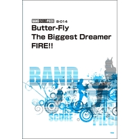 BSピースBUTTER-FLY THE BIGGEST DREAMER FIRE!!