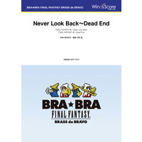 BRA★BRA FINAL FANTASY BRASS de BRAVO 〔BRA★BRA〕Never Look Back~Dead End
