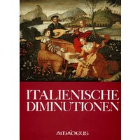 Italienische Diminutionen-Pieces with More Than One Diminution from 1553 to 1638