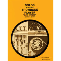 SOLOS FOR THE TROMBONE PLAYER/SMITH