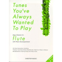 TUNES YOU'VE ALWAYS WANTED TO PLAY FLUTE/LONG